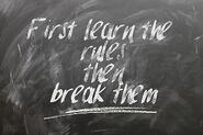 First learn the rules then break them
